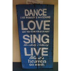Dance, Love, Sing and Live Sign